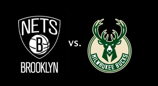 Brooklyn Nets vs. Milwaukee Bucks