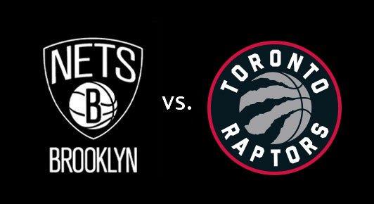 Brooklyn Nets vs. Toronto Raptors